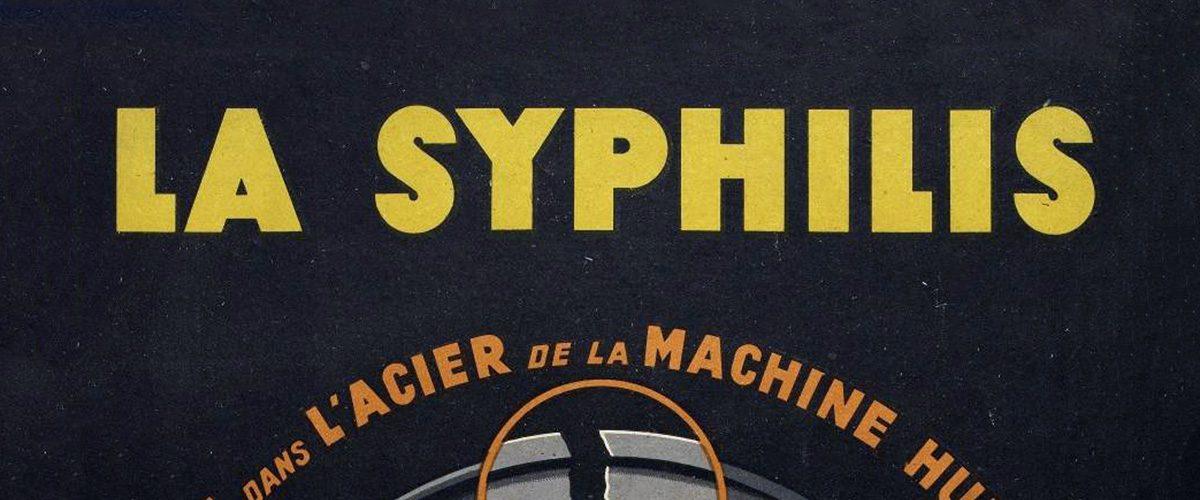 Syphilis m'était contée : histoire d'un fléau
