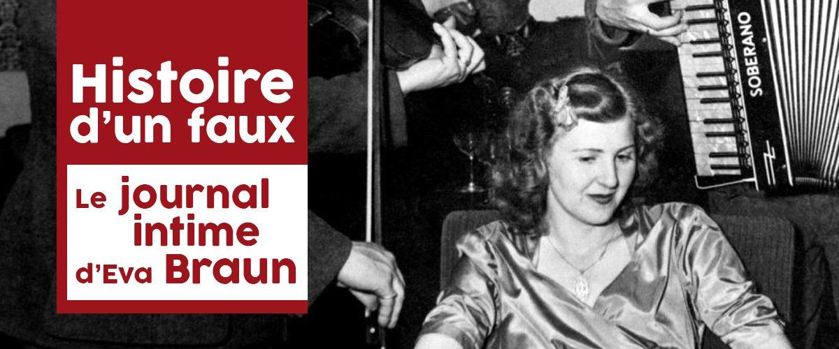 Histoire d'un faux : le journal intime d'Eva Braun